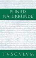 Naturkunde; Naturalis Historia: Medizin und Pharmakologie, Heilmittel aus wild wachsenden Pflanzen; Bd.24