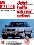 Jetzt helfe ich mir selbst: Audi 80 Diesel TD/TDI; 163