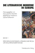 Die literarische Moderne in Europa, 3 Bde.: Erscheinungsformen literarischer Prosa um die Jahrhundertwende; Bd.1