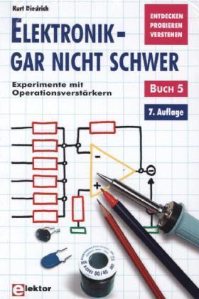 Elektronik gar nicht schwer: Experimente mit Operationsverstärkern; Bd.5
