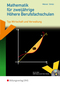 Mathematik für zweijährige Höhere Berufsfachschulen, m. CD-ROM