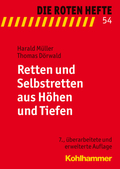 Die Roten Hefte: Retten und Selbstretten aus Höhen und Tiefen; Bd.54