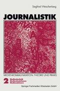 Journalistik: Medientechnik, Medienfunktionen, Medienakteure; Bd.2