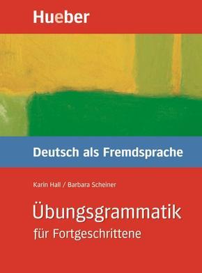 Übungsgrammatik DaF für Fortgeschrittene, neue Rechtschreibung: Übungsbuch