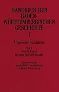 Handbuch der baden-württembergischen Geschichte: Allgemeine Geschichte; Bd.1 - Tl.1