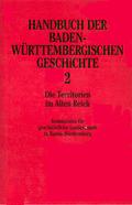 Handbuch der baden-württembergischen Geschichte: Die Territorien im Alten Reich; Bd.2