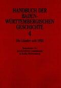 Handbuch der baden-württembergischen Geschichte: Die Länder seit 1918; Bd.4