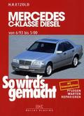 So wird's gemacht: Mercedes C-Klasse Diesel von 6/93 bis 5/00; Bd.89