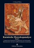 Karmische Horoskopanalyse: Unbewusste Lebenspläne erkennen und verändern. Mondknoten-, Saturn- und Plutothemen im Horoskop; Bd.1