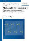 Mathematik für Ingenieure: Lineare Algebra und analytische Geometrie, Differential- und Integralrechnung einer Variablen; Bd.1