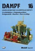 Dampf: Oszillierende Dampfmaschinen; Bd.16