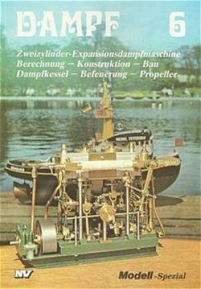 Dampf: Zweizylinder-Expansionsdampfmaschine; Bd.6