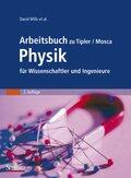 Arbeitsbuch zu Tipler/Mosca Physik für Wissenschaftler und Ingenieure