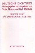 Deutsche Dichtung: Das Jahrhundert Goethes; Bd.3