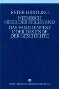 Gesammelte Werke, 9 Bde.: Niembsch oder Der Stillstand; Das Familienfest oder Das Ende der Geschichte; Bd.4