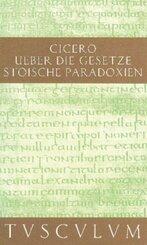 Über die Gesetze; Stoische Paradoxien - De legibus; Paradoxa Stoicorum