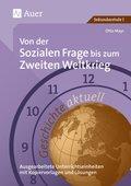 Geschichte aktuell: Von der sozialen Frage bis zum Zweiten Weltkrieg