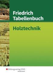 Friedrich Tabellenbuch: Holztechnik