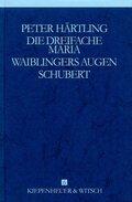 Gesammelte Werke, 9 Bde.: Die dreifache Maria; Waiblingers Augen; Schubert; Bd.6