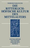 Die ritterlich-höfische Kultur des Mittelalters