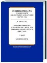 Quellensammlung zur Geschichte der deutschen Sozialpolitik 1867 bis 1914: Von der Reichsgründungszeit bis zur Kaiserlichen Sozialbotschaft 1867-1881; Abt.1 - Bd.1