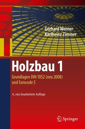 Holzbau: Grundlagen DIN 1052 (neu 2008) und Eurocode 5; 1