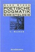 Poetische Dogmatik, Christologie: Namen; Bd.1
