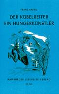 Der Kübelreiter - Ein Hungerkünstler und andere Erzählungen