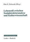 Lebensstil zwischen Sozialstrukturanalyse und Kulturwissenschaft