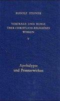Vorträge und Kurse über christlich-religiöses Wirken: Apokalypse und Priesterwirken; Bd.5