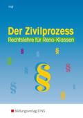 Rechtslehre für Reno-Klassen: Der Zivilprozess; Tl.1