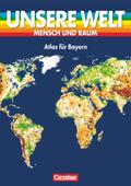 Unsere Welt, Mensch und Raum: Atlas für Bayern