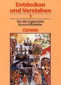 Entdecken und Verstehen, Geschichtsbuch, Allgemeine Ausgabe (3 Bde.): Von der Urgeschichte bis zum Mittelalter; Bd.1