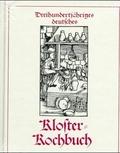 Dreihundertjähriges deutsches Kloster-Kochbuch