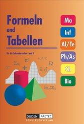 Duden Formeln und Tabellen - Mathematik - Informatik - Arbeitslehre - Technik - Physik - Astronomie - Chemie - Biologie