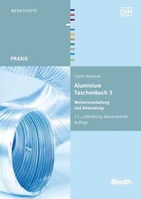 Aluminium-Taschenbuch: Weiterverarbeitung und Anwendung; Bd.3