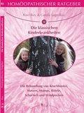Homöopathischer Ratgeber: Die klasischen Kinderkrankheiten; Bd.10