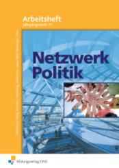 Netzwerk Politik, Ausgabe Bayern: Jahrgangsstufe 11: Arbeitsheft