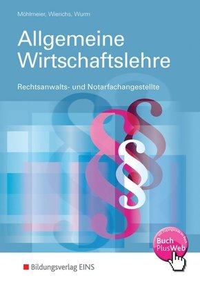 Allgemeine Wirtschaftslehre Rechtsanwalts- und Notarfachangestellte