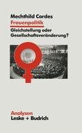 Frauenpolitik, Gleichstellung oder Gesellschaftsveränderung?