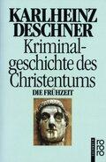 Kriminalgeschichte des Christentums - Bd.1
