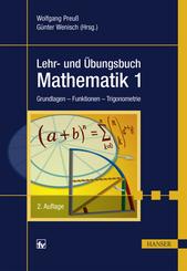 Lehr- und Übungsbuch Mathematik 1 - Grundlagen, Funktionen, Trigonometrie