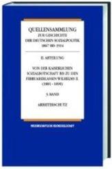 Quellensammlung zur Geschichte der deutschen Sozialpolitik 1867 bis 1914: Von der Kaiserlichen Sozialbotschaft bis zu den Februarerlassen Wilhelms  II. 1881-1890; Abt.2 - Bd.2/1