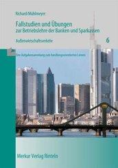 Fallstudien und Übungen zur Betriebslehre der Banken und Sparkassen: Außenwirtschaftsverkehr; 6