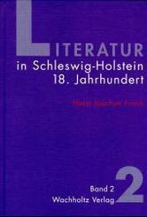 Literatur in Schleswig Holstein, 3 Bde.: 18. Jahrhundert; 2