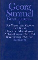 Gesamtausgabe: Das Wesen der Materie nach Kant's Physischer Monadologie; Abhandlungen; Rezensionen; Bd.1