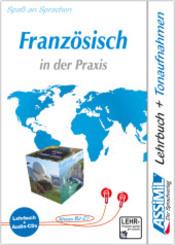 Assimil Französisch in der Praxis (für Fortgeschrittene): Lehrbuch, m. 4 CD-Audio