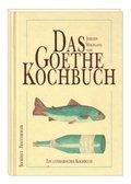 Das Johann Wolfgang von Goethe Kochbuch