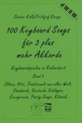 100 Keyboard Songs: Für 3 plus mehr Akkorde; Bd.3