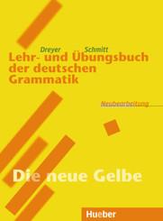 Lehr- und Übungsbuch der deutschen Grammatik, Neubearbeitung: Lehr- und Übungsbuch